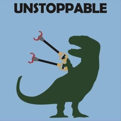 "Picture of a T-Rex holding two reachers with the caption, ""Unstoppable""."