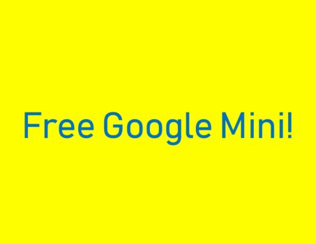 Free Google Mini!